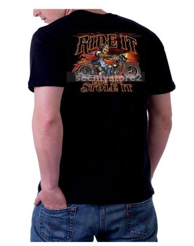 COOL MOTORCYCLE BIKER GRAPHIC T SHIRT RIDE IT LIKE YOU STOLE IT