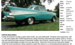 1957 Chevrolet Bel Air , Call for mileage Address: Sarasota, FL 34238 View our website: www.freerek15.com Notes: Frame off restored car that is super clean inside, out, and underneath. Drivetrain and suspension- 350 c.i. V8 crate engine with