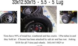 33X12.50X15, 5.5 - 5 Lug. Rubber weathered and has small cracks. Wheels attacked by salt air and has rust.