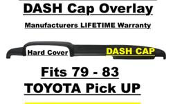 Plastic DASH Cap Overlay Fits 79-83 Toyota Pick Up Truck Without Side Defrost Vents This Dash Cap is molded to match the exact shape of your existing DASH for a Perfect Fit It is easily installed on top of your Original Dash in approximately 30 minutes