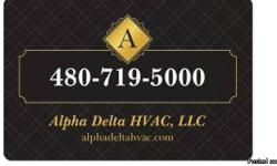 Call Alpha Delta HVAC today! 480-519-5000 For dependable service that is affordable. Licensed, bonded, and insured. ROC#:305958