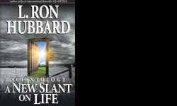 A New Slant on Life is a book by L. Ron Hubbard. The information in this is book is priceless. This book answers the questions on life that everyone has, good answers that are true, answers that work for you. It is an easy read. It's $20. You can buy it