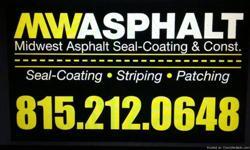 free estimates !!! residental n commercial asphalt sealcoating n restripeing!!!! over 20yrs. exp...Quiity work  815-212-0648 joliet il.