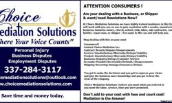 Whether you are a Homeowner, Client, Member, Customer, or Parent; Choice Mediation Solutions understands you want and need to be heard. Choice Mediation Solutions know you feel it is your obligation, your duty to not only get what is right for you, but to