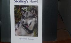 STERLING'S HOWL BY GLORIA C. GUERRERO AN INTRIGUING CHILDREN'S BOOK ABOUT A LONE WOLF BORN TO SAVE THE ANIMALS ORDER AT BARNES & NOBLE  PLUS RECEIVE FREE SHIPPING ON MINIMUM ORDERS OF 3 BOOKS!