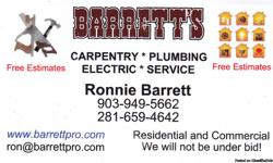 Barretts Services, 25 years of experience in remodeling, new construction, custom cabinets, custom woodworking and mill work, electrical, plumbing, septic, fencing (all types), painting, concrete work, You name it, We can do it!!! We won't be under bid!
