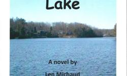 """""""Livin' in the Lake"""" by Len Michud Readers will be charmed, surprised and entertained with this powerful novel. As you read the amazing life story of Jessika Jamison, presidential lifeguard, naval officer, secret service agent, wife and mother as"""