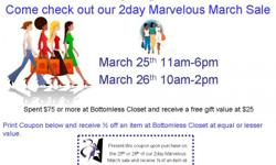 Bottomless Closet Just Got More Incredible Spend less, Give more at our 2day Marvelous March Sale March 25th 11am-6pm March 26th 10am-2pm Professional, Casual, & Designer Clothing Armani * St. John * Ellen Tracy * Donna Karen * Eileen Fisher Emanuel