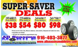 Cars & Truck Tires? www.allseasonsmobiletire.com 1 (916) 403 3877 Save Big on Top Brand Tires & Get It Today with Our Mobile Installation!