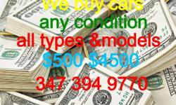 Cash on the spot for all Cars&Vans any condition 347-394-9770