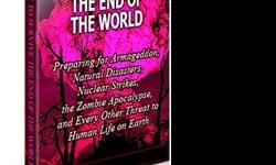 http://www.all-and-about.com/digitalbooks *** Instant Download*** Preparing for Armageddon, Natural Disasters, Nuclear Strikes, the Zombie Apocalypse, and Every Other Threat to Human Life on Earth You can make yourself crazy though and lose sleep thinking