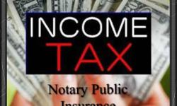 INCOME TAX & NOTARY PUBLIC SERVS  THE FASTEST AND MOST SURE SERVICE OFFERED, MY SERVICES ARE TO DO YOUR TAXES UPFRONT, NO PAYMENT IS NEEDED TO PROCESS THEM, WE WAIT UNTIL YOU GET YOUR REFUND BACK AND WE WILL GIVE YOU YOUR CHECK IN OUR OFFICE IN LESS