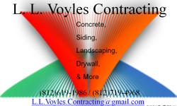 Concrete - including: driveways, sidewalks, decorative concrete, concrete countertops, more. Also - Demolition, Siding, Landscaping, Drywall, more. Contact Larry at 812-719-4968 or Lee at 812-619-1986 or Email us at: L.L.Voyles.Contracting@gmail.com
