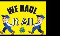 We haul it all. From junk, appliances, heavy machines, cars. the list is endless. call us for more details. We are licensed!