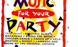 Hey DJ's! Here's another Must-Have CD collection for all your party needs! MUSIC FOR YOUR PARTY Vol.1 & 2 Volume 1 1. ?Macarena? ...Los Del Rio 2. ?Hot, Hot, Hot? ...Buster Poindexter 3. ?Hands Up? ...Ottowan 4. ?Electric Boogie? ...Marcia