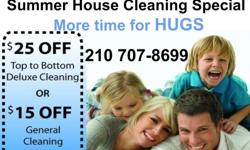 Call NOW to book you Summer House Cleaning Special 210 707-8699. Deluxe or Basic Cleaning. We have great discounts for both services. Our deluxe top-to-bottom service includes hand-detailed emphasis on such important items as: Ceiling fan blades (hand