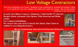 Call us for your low voltage needs. We can help. You won't be disappointed.