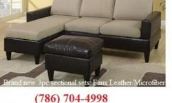 Brand new 3pcs Sofa sectional with Ottoman,any only $350, come in6 diff.colors. Mattress set statrs al $140 (twin with boxspring) Free same day delivery in Dade-Browar-Palm B. 7days/wk. --