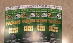 I am selling 4 ticketsto the 2016 Pro Football Hall of Fame game between the Green Bay Packers and Indianapolis Colts on Sunday August 7th at 8:00 pm. These are great seats in the south stands on the 20 yard line: Section 124, Row D, Seats