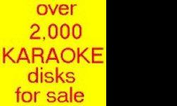 Over 2,000 karaoke disks for sale. Over 2,000 at a great price or buy them individually. See all of them by clicking HERE