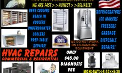 HONEST ~ RELIABLE ~ PROFESSIONAL LICENSED. BONDED. INSURED. Affordable diagnosis: BEER COOLER// REACH IN// UNDERCOUNTER//PREP TABLE WE WORK HARD TO KEEP YOU HAPPY! NO GAMES! NO GIMMICKS!
