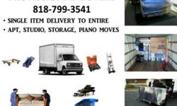 Delivery and moving service  __ we move single or few items ( appliances/ furniture / pianos )  to full apartment moving call for a quote 818-799-3541 no hidden charges
