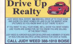 NEED HOMES TO SALE NEED INVESTORS NEED BUYERS I WORK HARD SO I NEED MORE BUYERS NOW AND MORE HOMES TO SALE JUDY WEED 208514-9751 DRIVE UP REALTY