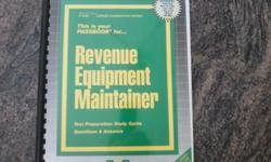 C3580 - CAREER EXAMINATION SERIES THIS IS YOUR PASSBOOK FOR REVENUE EQUIPMENT MAINTAINER TEST PREPARATION STUDY GUIDE QUESTIONS AND ANSWERS COPYRIGHT 2004 FORMAT: SPIRAL DIMENSIONS: WEIGHT: 15.4 OZ HEIGHT: 0.4 IN. WIDTH: 9 IN. LENGTH: 11 IN. A NEW,