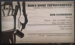 We do all interior/exterior improvement projects. Deck,siding,roofs,floors etc. All our is garaunteed. Free estimates