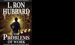 The Problems of Work is a book by L. Ron Hubbard. The information in this book is priceless. This book answers all the problems one has in the workaday world including the secret of efficiency and the cause of exhaustion. It is an easy read. It is only