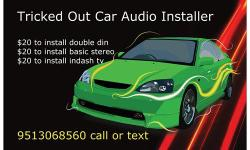 TRICKED OUT CAR AUDIO INSTALLER MONDAY THRU SUNDAY -- PREFER TEXT FOR QUICKER RESPONSE [$45 I CAN TRAVEL TO YOU AND INSTALL ANY HEAD UNIT] OR [$20 TO INSTALL ANY STEREO MUST COME TO HEMET] WHAT WE CAN INSTALL FOR YOUR NEW/USED VEHICLE: STEREO'S DOUBLE