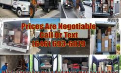 Last Minutes Moves Commercial & Residential Professional Labor   Local & Long Distance No Hidden Charges Free Estimate    No Charge For Blanket wrap, Tape, Professional tools, Box delivery Call Now For Free Estimate- 646 693